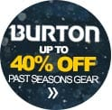 Burton up to 40% off past seasons gear