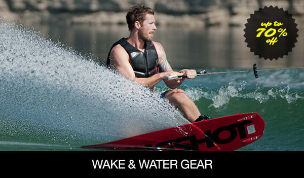 Save up to 70% On Wake and Water Gear �